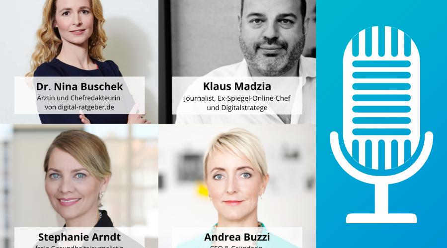 v.l.n.r.: Dr. Nina Buschek, Chefredakteurin des Digital Ratgebers; Klaus Madzia, Ex-Spiegel-Online-Chef und Digitalexperte; Stephanie Arndt, Gesundheitsjournalistin und Andrea Buzzi, CEO und Gründerin von The Medical Network